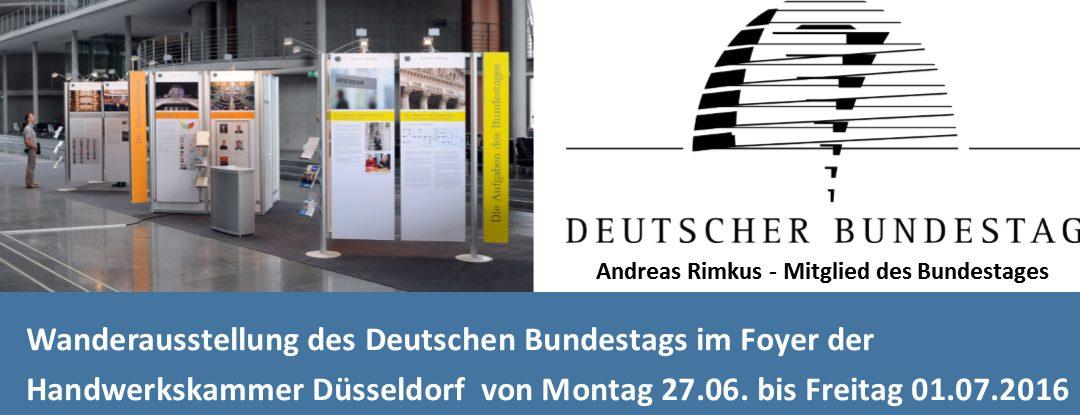 Wanderausstellung des Bundestages in Düsseldorf – vom 27.06. bis 01.07. im Foyer der Handwerkskammer